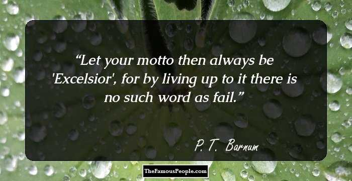 16 Inspiring Quotes By P T Barnum That Can Become Your