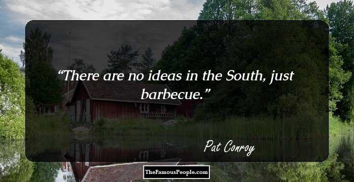 100 Pat Conroy Quotes That Will Always Live In Your Memory