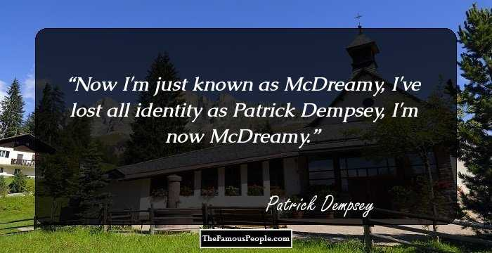 44 Interesting Quotes By Patrick Dempsey