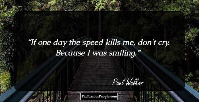 95 Great Quotes By Paul Walker That Will Make You Love Him More