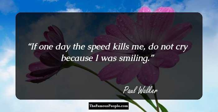 Paul Walker Quotes If I Die 66329 Loadtve