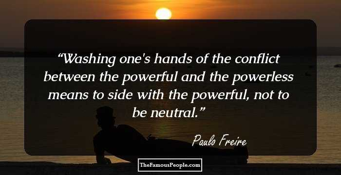 notable quotes by paulo freire the renowned ian philosopher