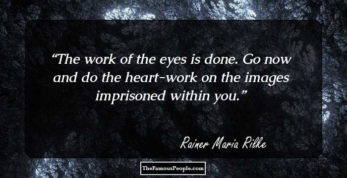 100 Enlightening Quotes by Rainer Maria Rilke, The Author of ...