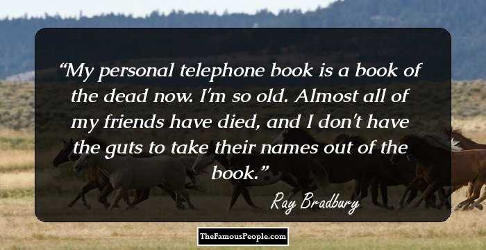 141 Timeless Quotes By Ray Bradbury On Life, Joy & Failure