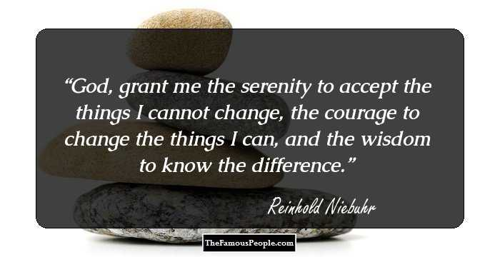 25 Motivational Quotes By Reinhold Niebuhr, The Composer Of ...