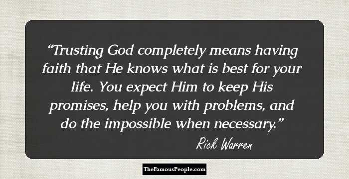 100 Inspirational Quotes By Rick Warren The Founder Of Saddleback