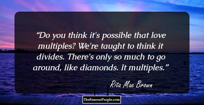 75 Famous Quotes By Rita Mae Brown That Advise You To Follow Your