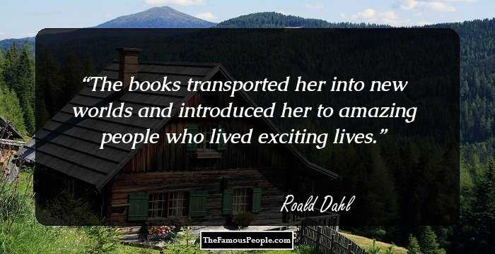 100 Famous Quotes By Roald Dahl That Will Remind You Of Fairies And