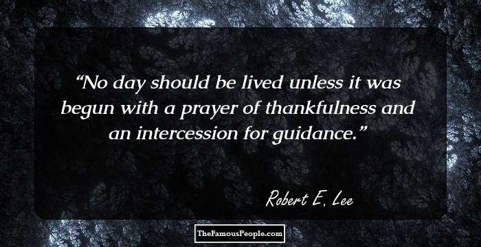 98 Thought Provoking Quotes By Robert E Lee