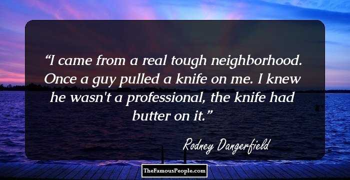 40 Rodney Dangerfield Quotes You Must Know Inspiration Rodney Dangerfield Quotes