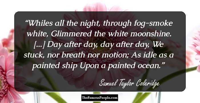 99 Top Quotes From Samuel Taylor Coleridge The Founder Of The