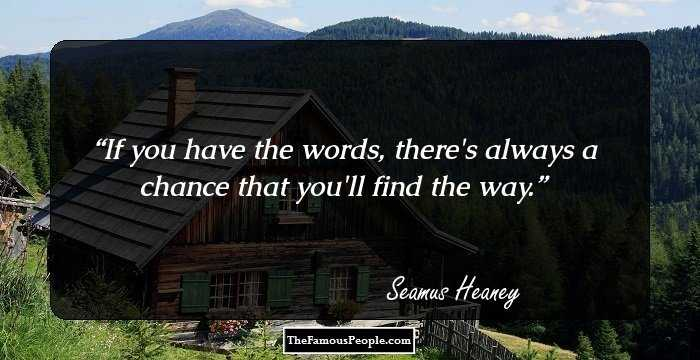 45 Thoughful Quotes By Seamus Heaney For The Poet In You