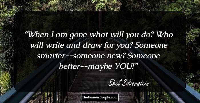 78 Motivational Quotes By Shel Silverstein That Are Sure To ...