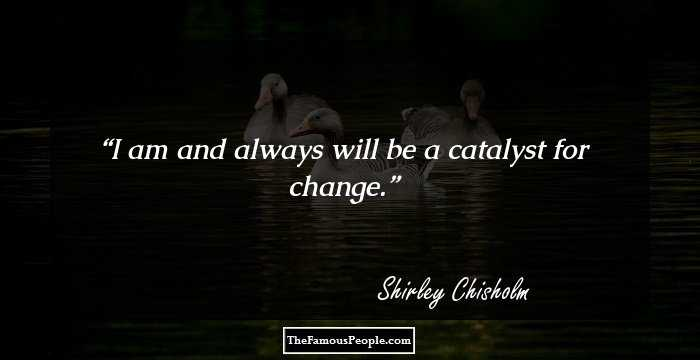10 Thought Provoking Quotes By Shirley Chisholm That Spur