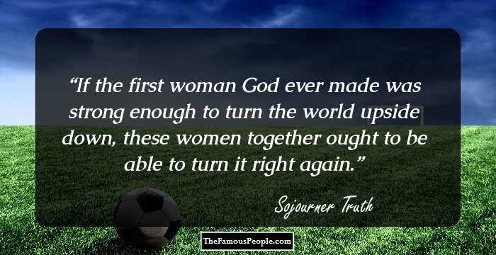 Sojourner Truth Quotes Pleasing 9 Inspiring Sojourner Truth Quotes That Will Prod You To Stand For .