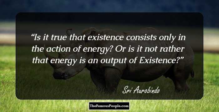 87 Thought-Provoking Quotes By Sri Aurobindo That Will