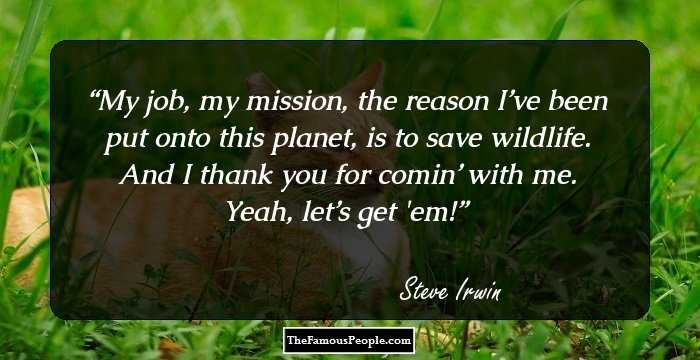 60 Notable Quotes By Steve Irwin The Crocodile Hunter