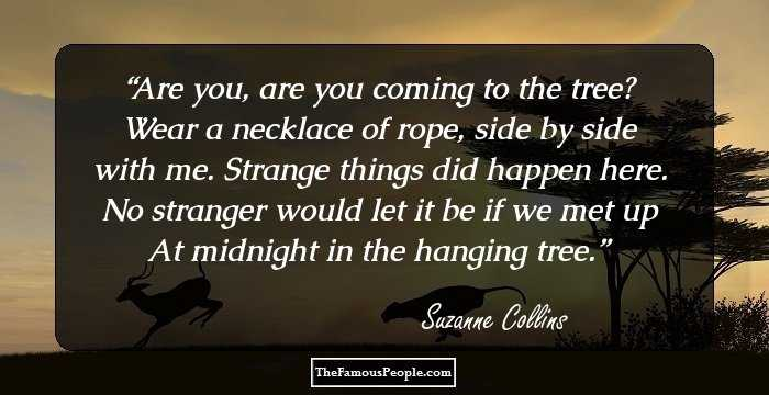 100 Inspiring Quotes By Suzanne Collins For The Child In You