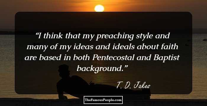 129 Insightful Quotes By T D Jakes That Will Ignite Your