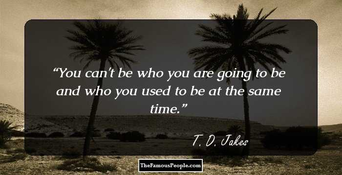 Td Jakes Quotes On Family: 129 Insightful Quotes By T.D Jakes That Will Ignite Your