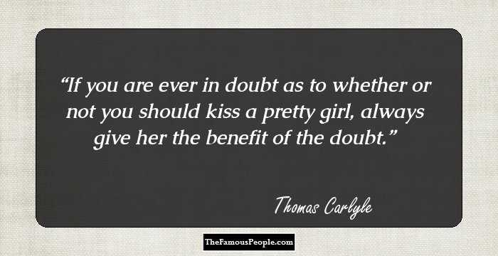 98 Famous Quotes By Thomas Carlyle The Author Of Sartor Resartus