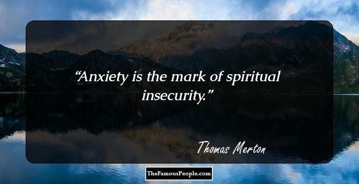 60 Inspiring Quotes By Thomas Merton On Love And Spirituality Amazing Thomas Merton Quotes