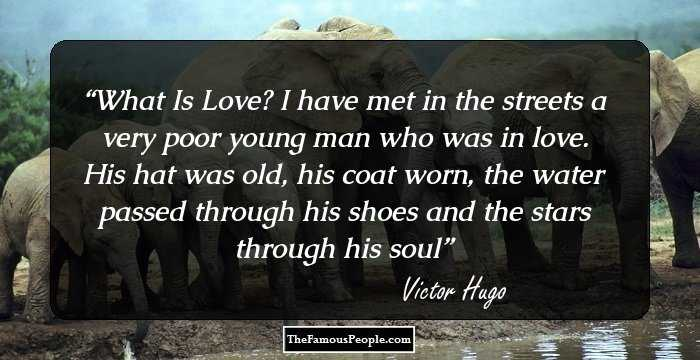 100 Uplifting Quotes By Victor Hugo The Author Of Les
