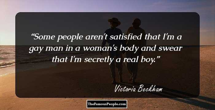 200 Awesome Quotes By Victoria Beckham Quotes That Show Us How To