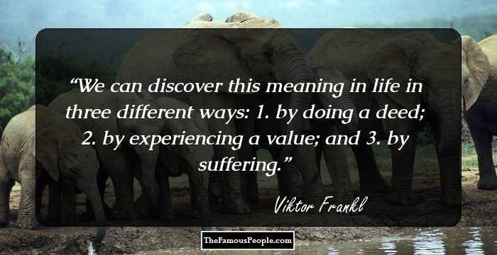 120 Motivational Quotes By Viktor Frankl That Will Whet Your Appetite For Wisdom-9055