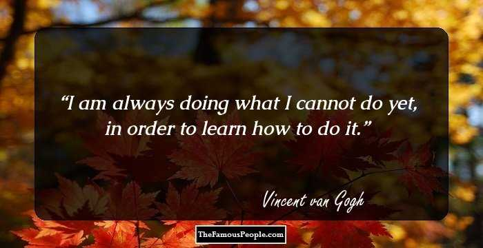 100 Most Memorable Quotes By Vincent Van Gogh That Will Give