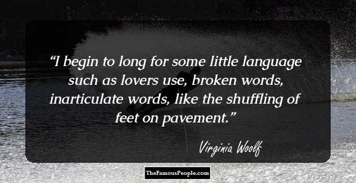Virginia Woolf The Waves Quotes: 100 Top Quotes By Virginia Woolf, The Author Of Mrs. Dalloway