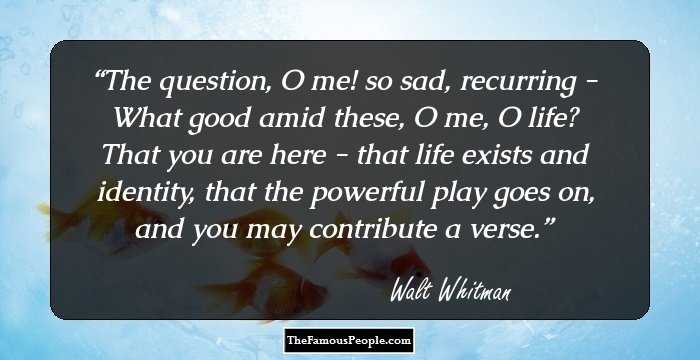 100 Memorable Quotes By Walt Whitman The Author Of Leaves Of Grass