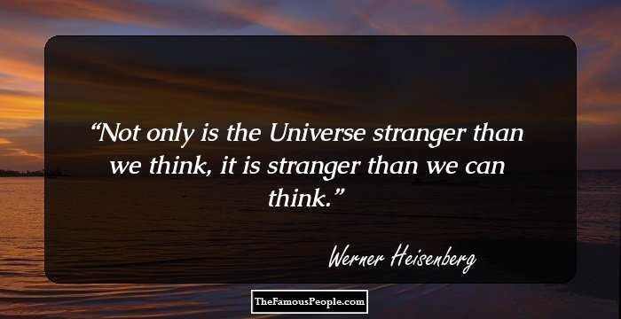 15 great quotes by werner heisenberg  the pioneer of