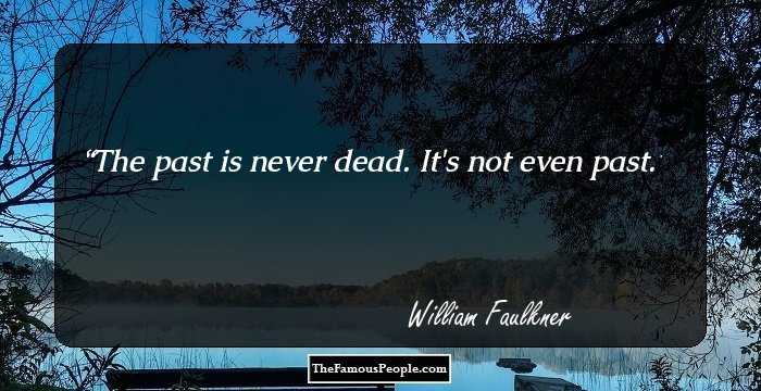 60 Profound William Faulkner Quotes You Need To Know Gorgeous William Faulkner Quotes