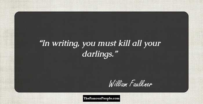 Writing you must kill all your darlings