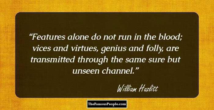 55 Notable Quotes By William Hazlitt, The Finest Art Critic