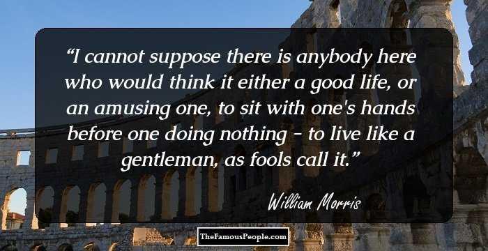 42 Beautiful William Morris Quotes That Throw Light On Art Design