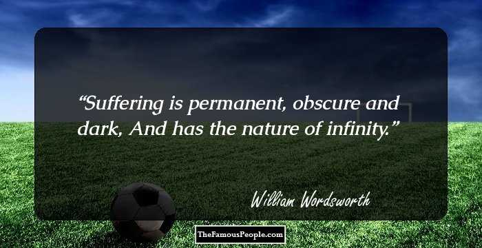 97 Uplifting Quotes By William Wordsworth, The Author of ...