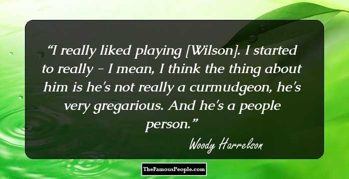 109 Most Fabulous Quotes By Woody Harrelson Ever